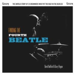 Finding the Fourth Beatle the story of the 23 drummers who put the beat into The Beatles